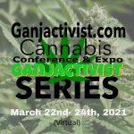 Ganjactivist.com Cannabis Conference & Expo (March 2021)